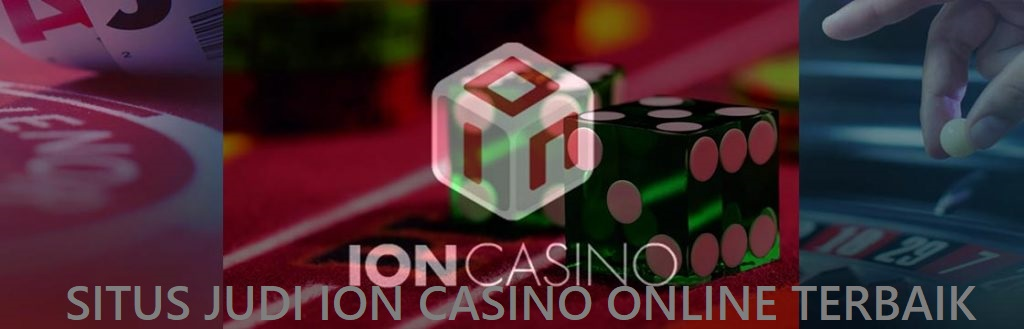 Ragam Jenis Taruhan Game Judi Online Ion Club Casino