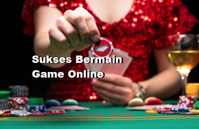 Sukses Bermain Game Online