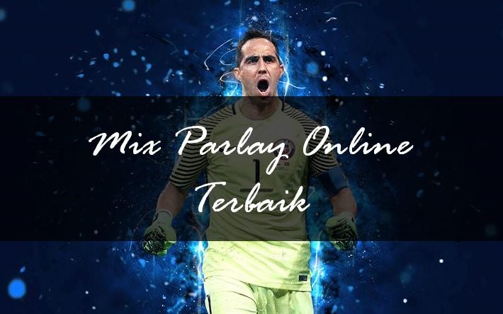 Agen MixParlay Online Terbaik dan Terpercaya