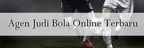 Agen Judi Bola Online Terbaru