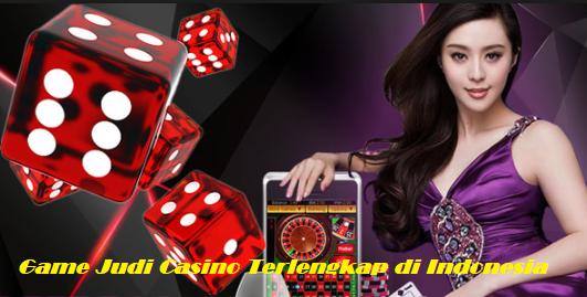 Game Judi Casino Terlengkap di Indonesia