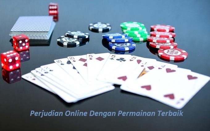 Perjudian Online Dengan Permainan Terbaik