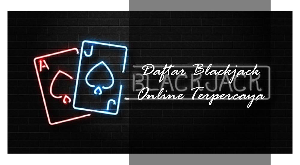 Daftar Blackjack Online Terpercaya