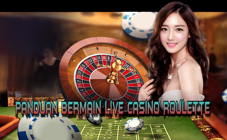 Panduan Bermain Live Casino Roulette